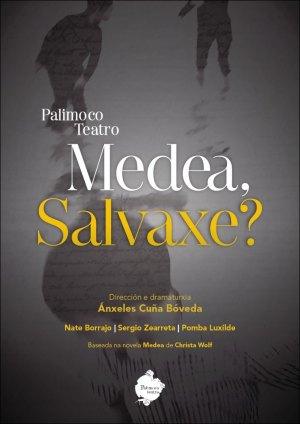 Medea, Salvaxe?